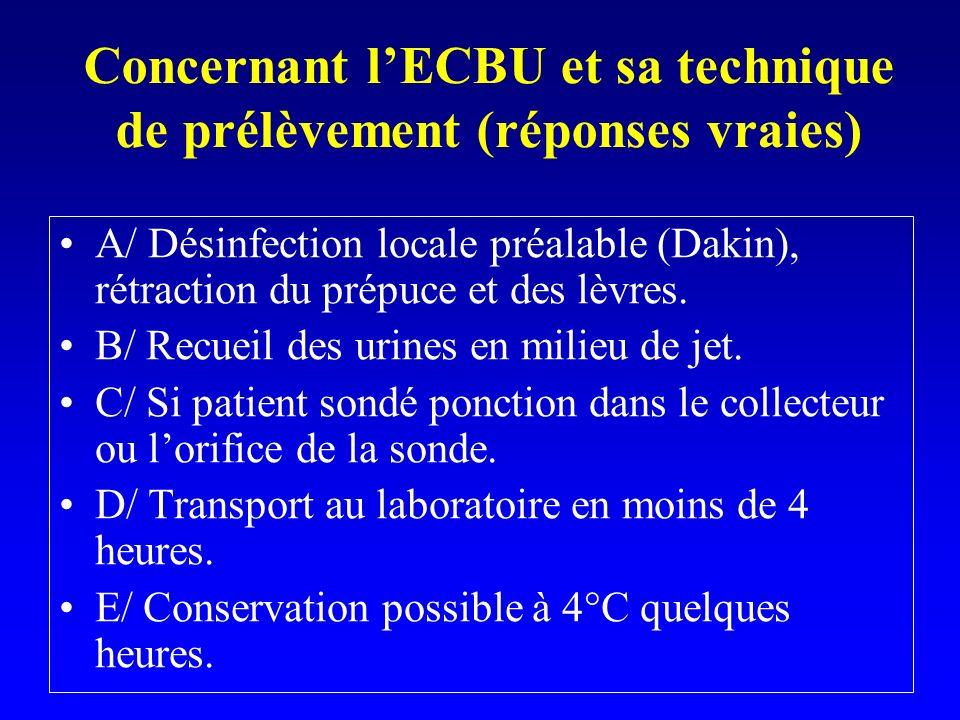 Concernant l'ECBU et sa technique de prélèvement (réponses vraies)