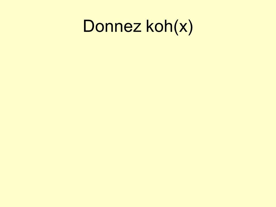 Donnez koh(x)