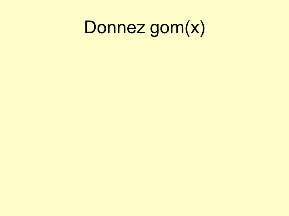 Donnez gom(x)