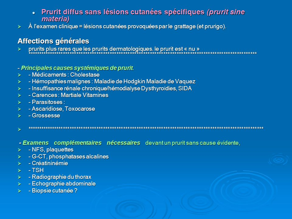 Prurit diffus sans lésions cutanées spécifiques (prurit sine materia)