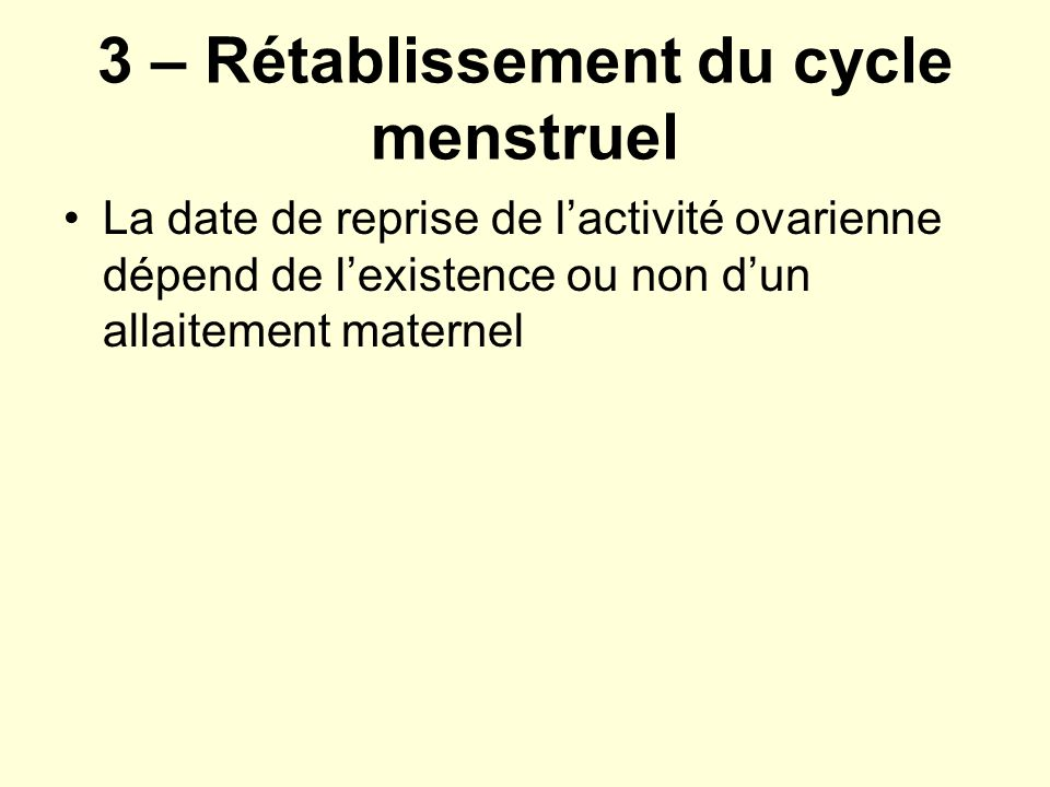 3 – Rétablissement du cycle menstruel