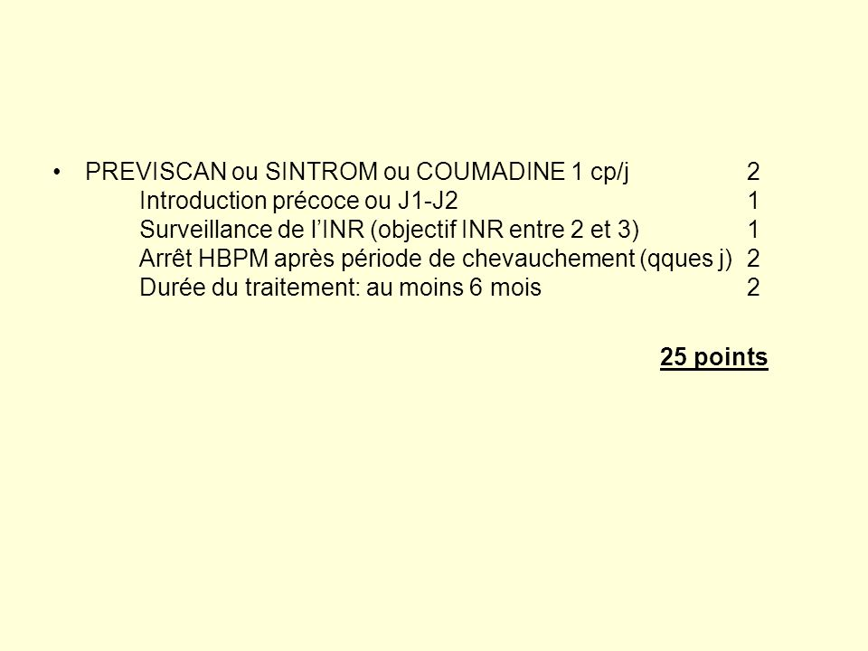 PREVISCAN ou SINTROM ou COUMADINE 1 cp/j. 2