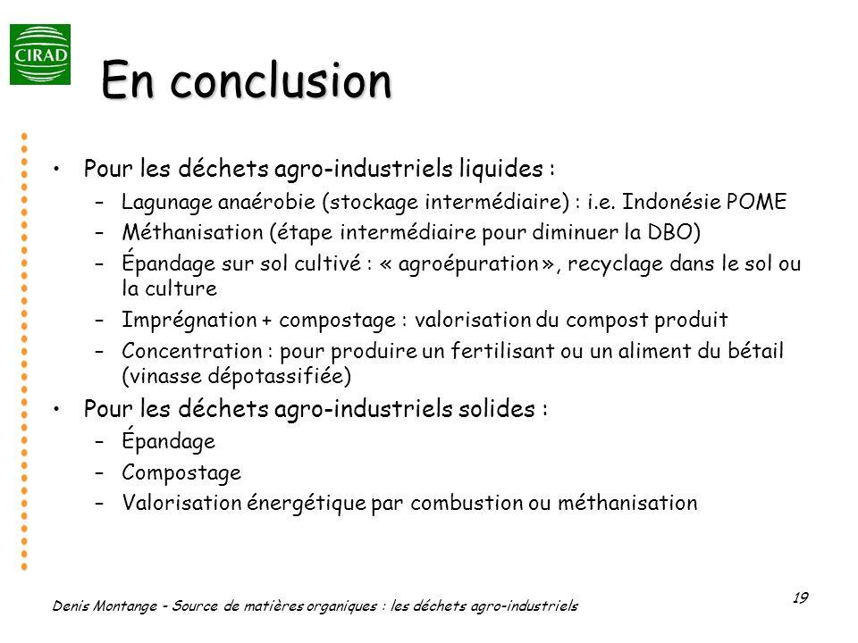 En conclusion Pour les déchets agro-industriels liquides :