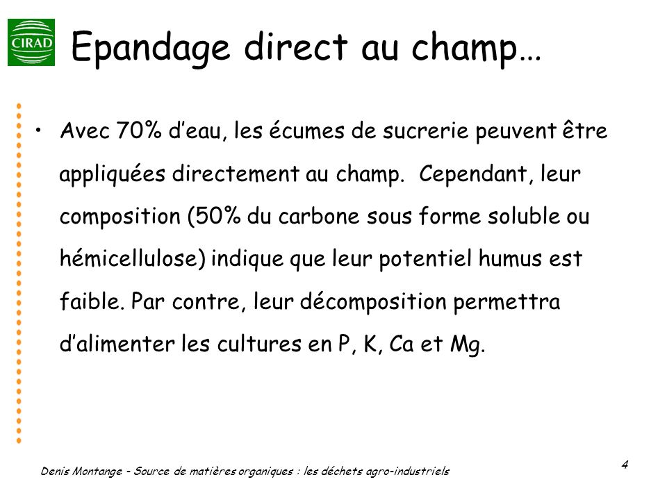 Epandage direct au champ…