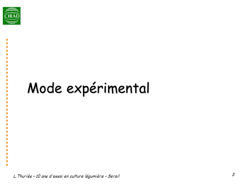 Mode expérimental L.Thuriès - 10 ans d essai en culture légumière - Serail
