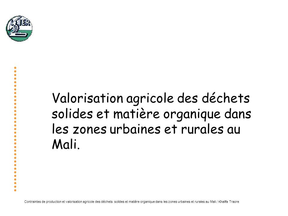 Valorisation agricole des déchets solides et matière organique dans les zones urbaines et rurales au Mali.