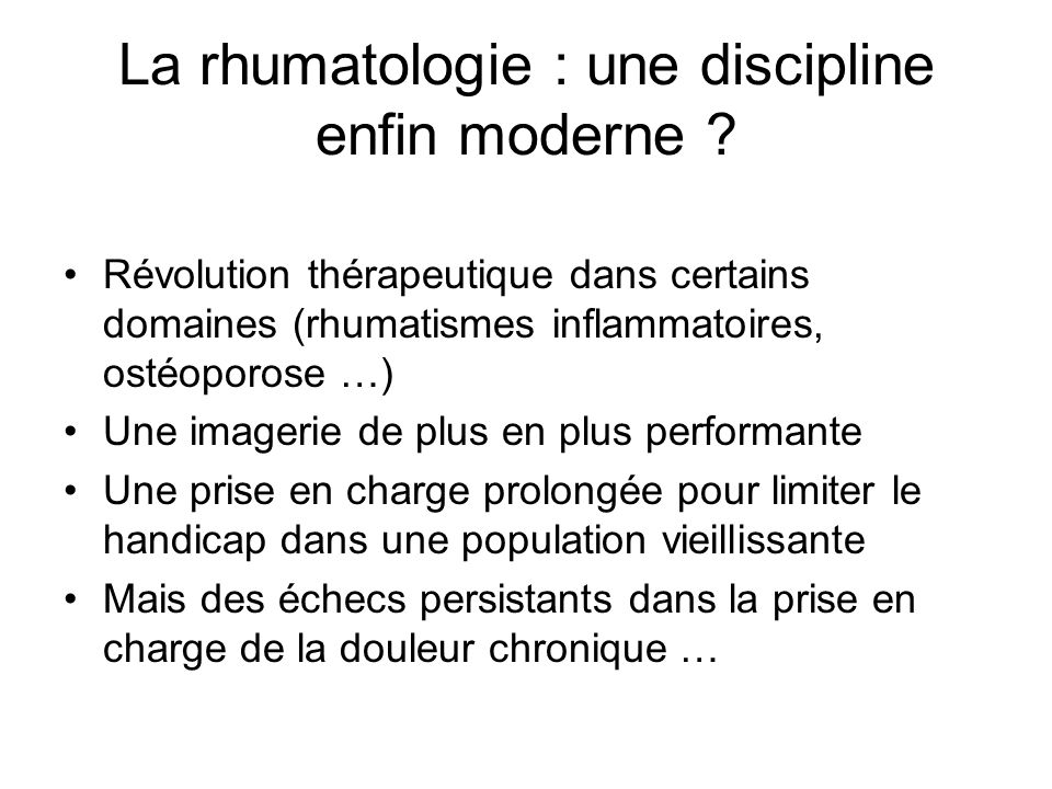 La rhumatologie : une discipline enfin moderne