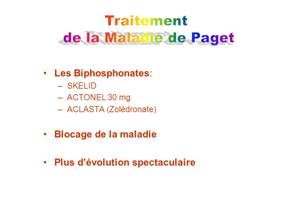 Traitement de la Maladie de Paget Les Biphosphonates: