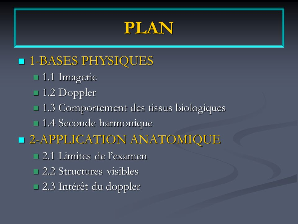PLAN 1-BASES PHYSIQUES 2-APPLICATION ANATOMIQUE 1.1 Imagerie