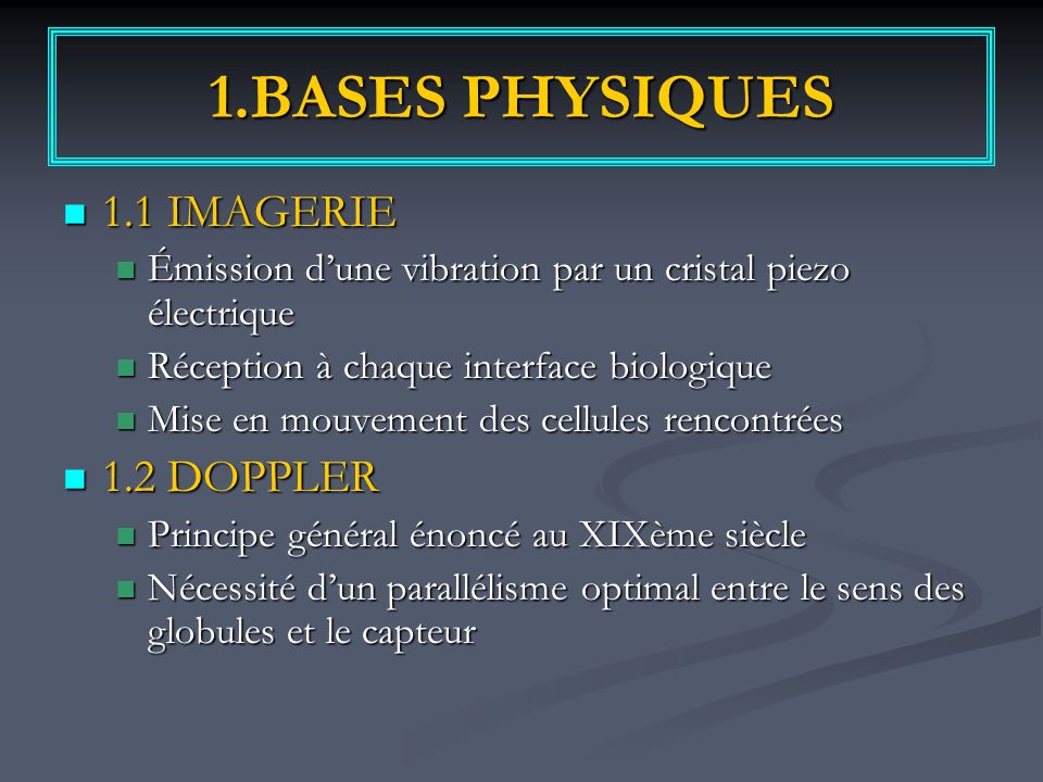 1.BASES PHYSIQUES 1.1 IMAGERIE 1.2 DOPPLER