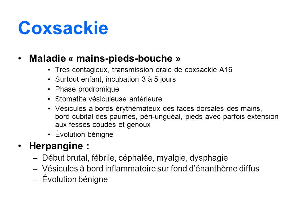 Coxsackie Maladie « mains-pieds-bouche » Herpangine :