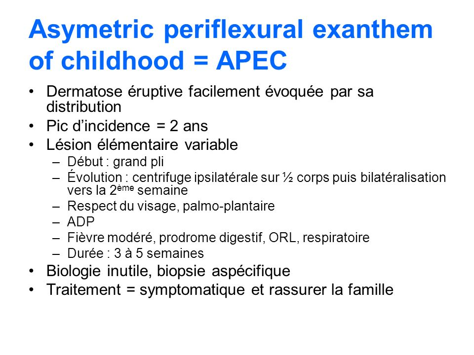 Asymetric periflexural exanthem of childhood = APEC
