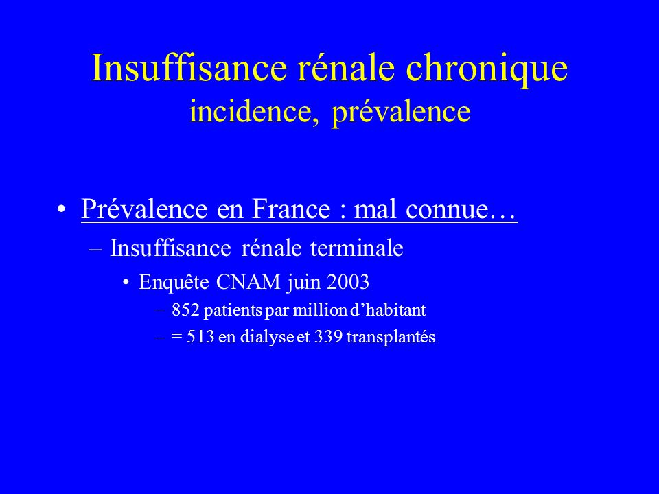 Insuffisance rénale chronique incidence, prévalence