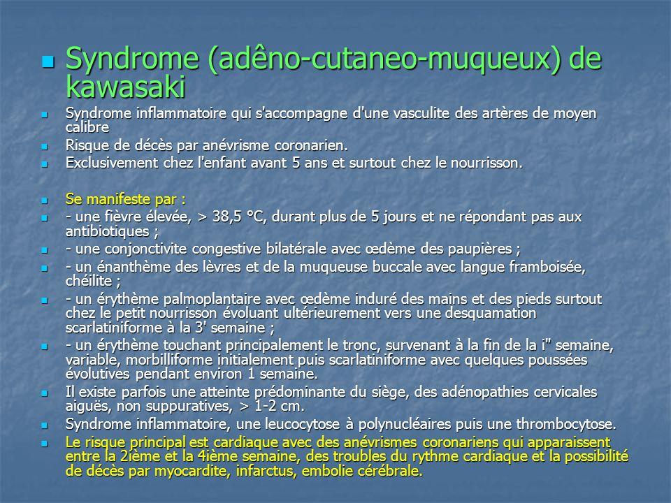 Syndrome (adêno-cutaneo-muqueux) de kawasaki