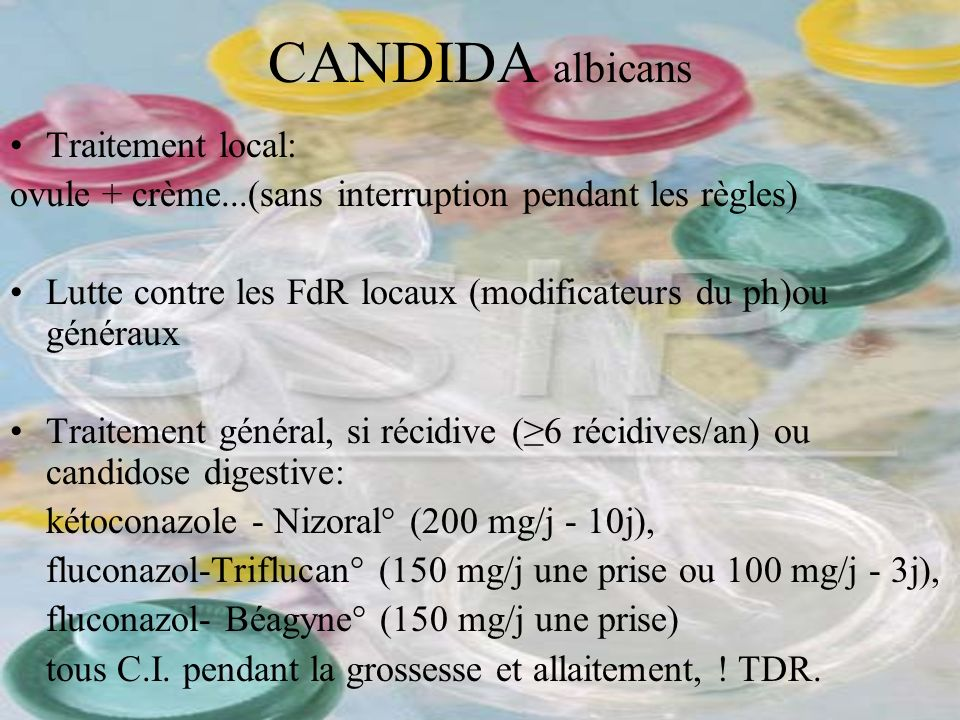 CANDIDA albicans Traitement local: