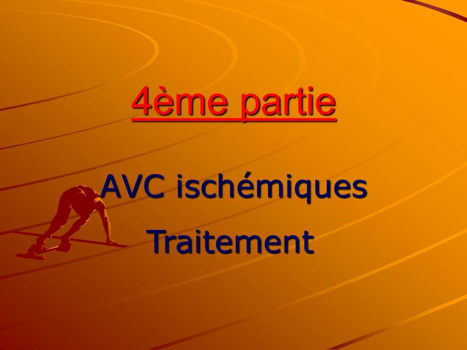 4ème partie AVC ischémiques Traitement