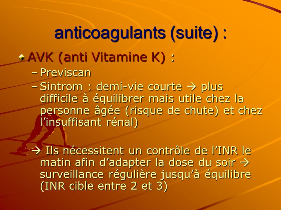 anticoagulants (suite) :