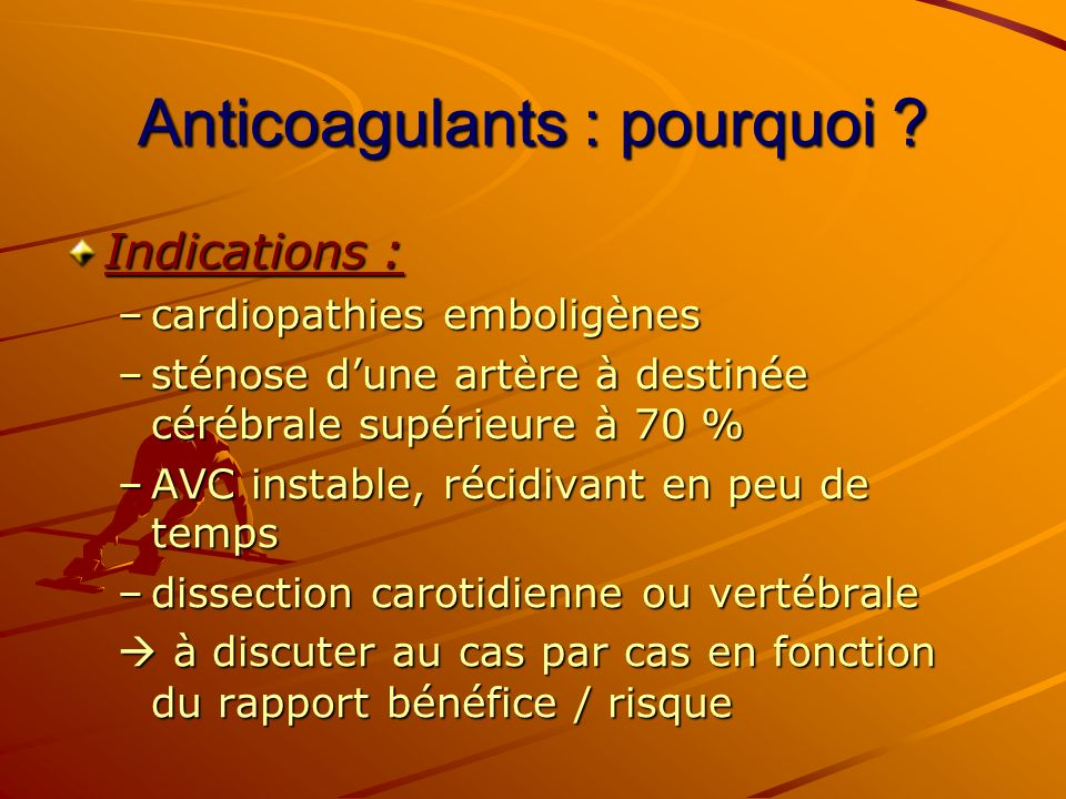 Anticoagulants : pourquoi