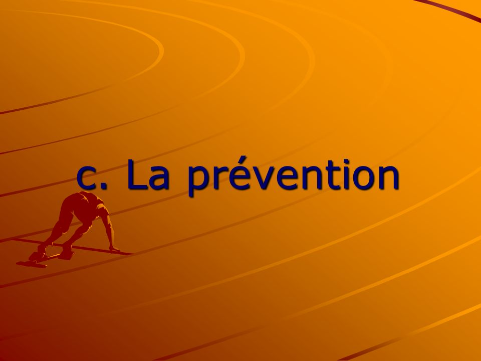 c. La prévention