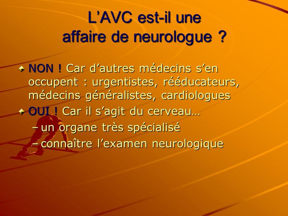 L'AVC est-il une affaire de neurologue