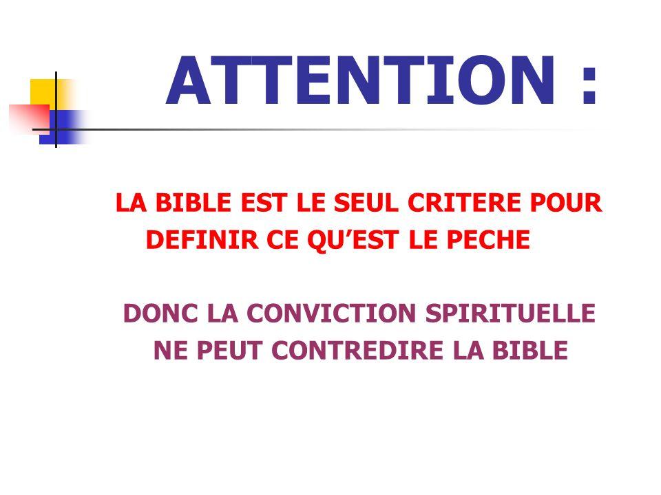 ATTENTION : LA BIBLE EST LE SEUL CRITERE POUR