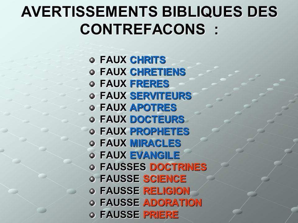 AVERTISSEMENTS BIBLIQUES DES CONTREFACONS :