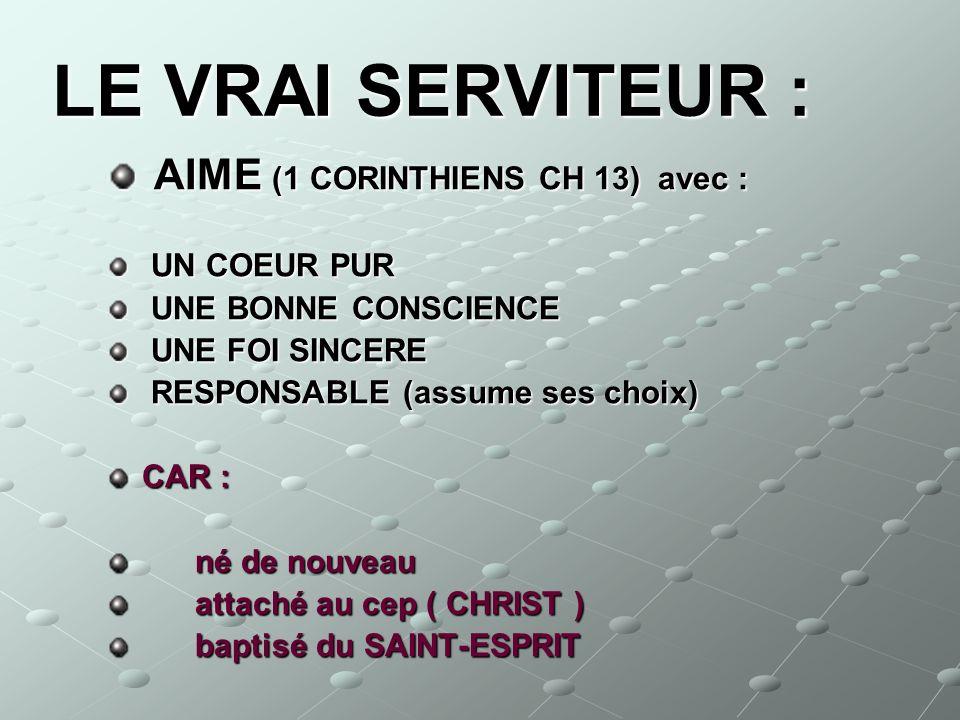 LE VRAI SERVITEUR : AIME (1 CORINTHIENS CH 13) avec : UN COEUR PUR
