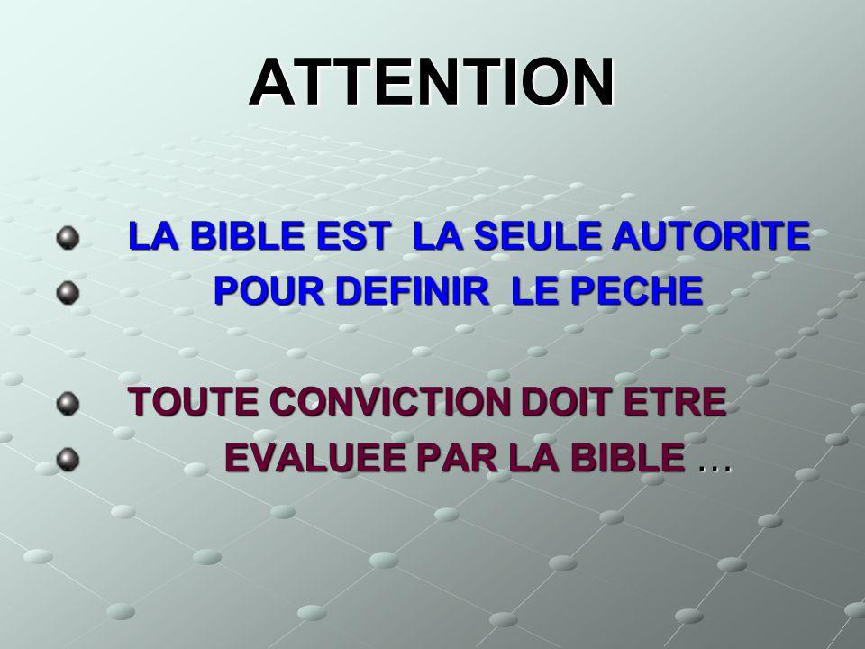 ATTENTION LA BIBLE EST LA SEULE AUTORITE POUR DEFINIR LE PECHE