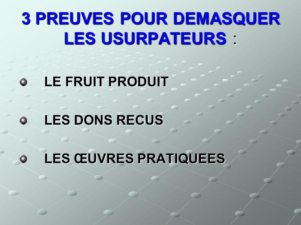 3 PREUVES POUR DEMASQUER LES USURPATEURS :