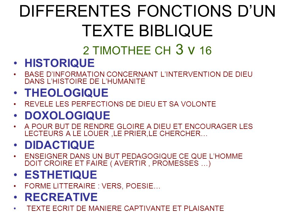 DIFFERENTES FONCTIONS D'UN TEXTE BIBLIQUE 2 TIMOTHEE CH 3 v 16