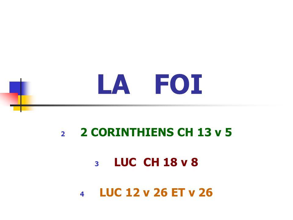 2 CORINTHIENS CH 13 v 5 LUC CH 18 v 8 LUC 12 v 26 ET v 26