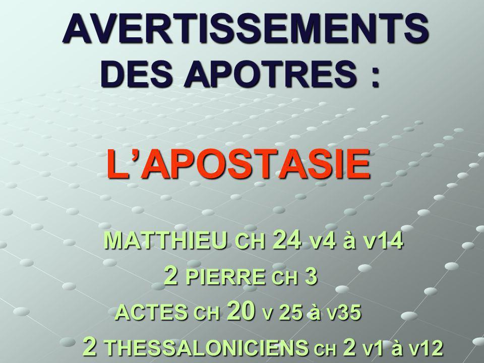 AVERTISSEMENTS DES APOTRES : L'APOSTASIE