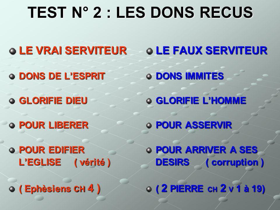 TEST N° 2 : LES DONS RECUS LE VRAI SERVITEUR LE FAUX SERVITEUR