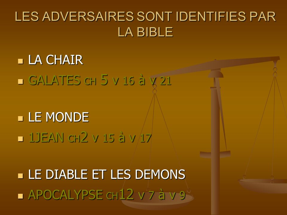 LES ADVERSAIRES SONT IDENTIFIES PAR LA BIBLE