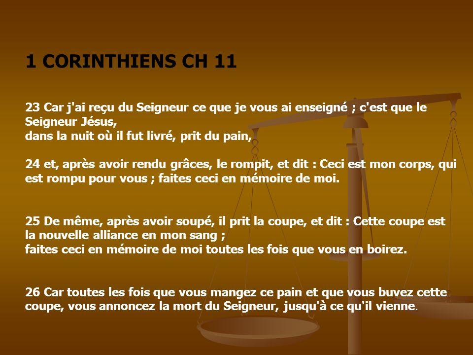 1 CORINTHIENS CH 11 23 Car j ai reçu du Seigneur ce que je vous ai enseigné ; c est que le Seigneur Jésus,