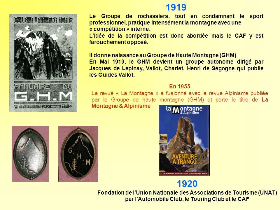 1919 Le Groupe de rochassiers, tout en condamnant le sport professionnel, pratique intensément la montagne avec une.