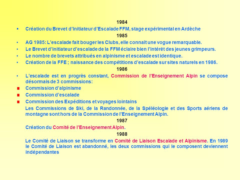 1984 Création du Brevet d'Initiateur d'Escalade FFM, stage expérimental en Ardèche. 1985.