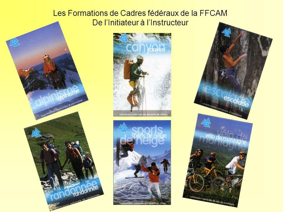 Les Formations de Cadres fédéraux de la FFCAM De l'Initiateur à l'Instructeur