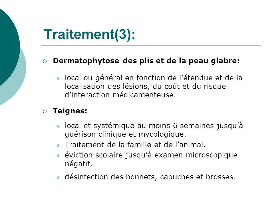 Traitement(3): Dermatophytose des plis et de la peau glabre:
