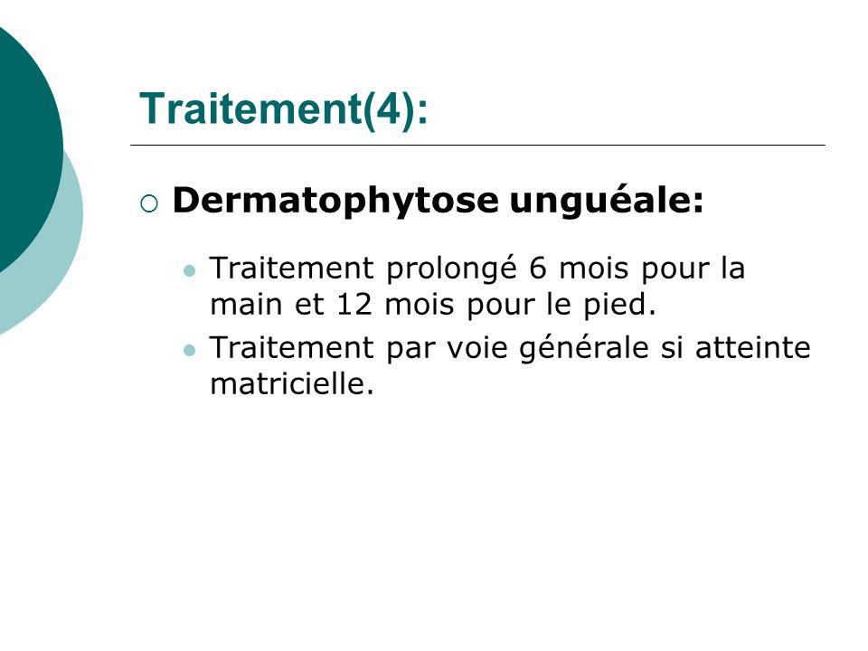 Traitement(4): Dermatophytose unguéale: