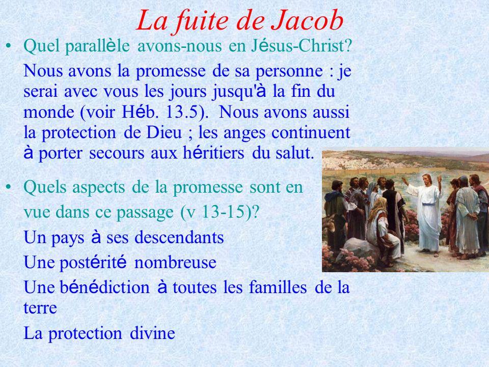 La fuite de Jacob Quel parallèle avons-nous en Jésus-Christ