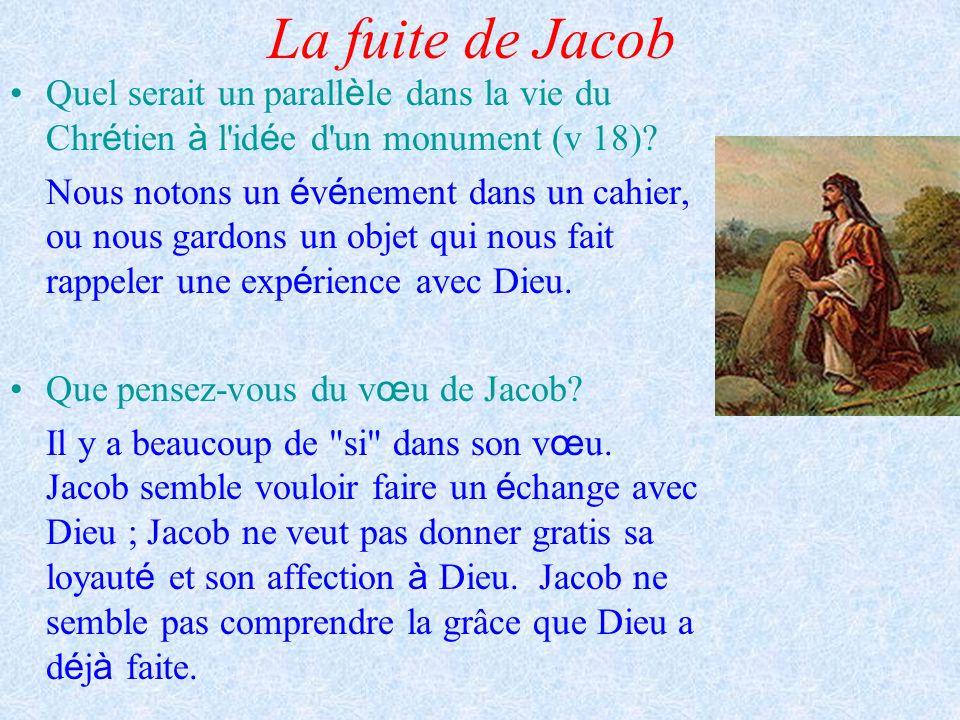 La fuite de Jacob Quel serait un parallèle dans la vie du Chrétien à l idée d un monument (v 18)