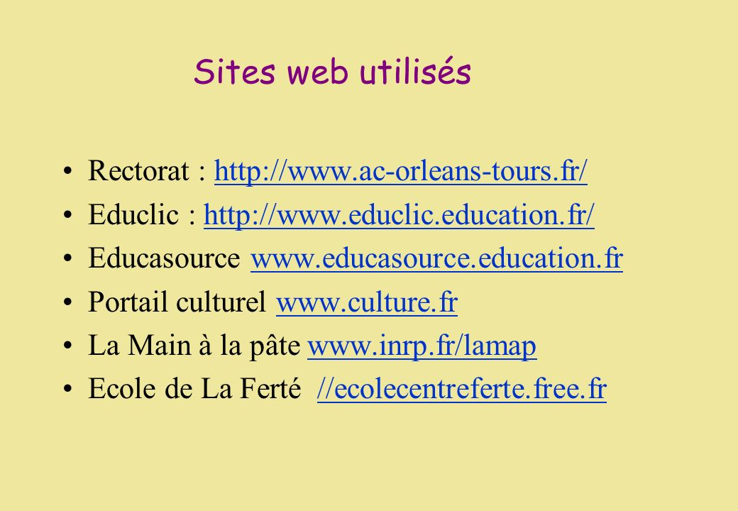 Sites web utilisés Rectorat : http://www.ac-orleans-tours.fr/