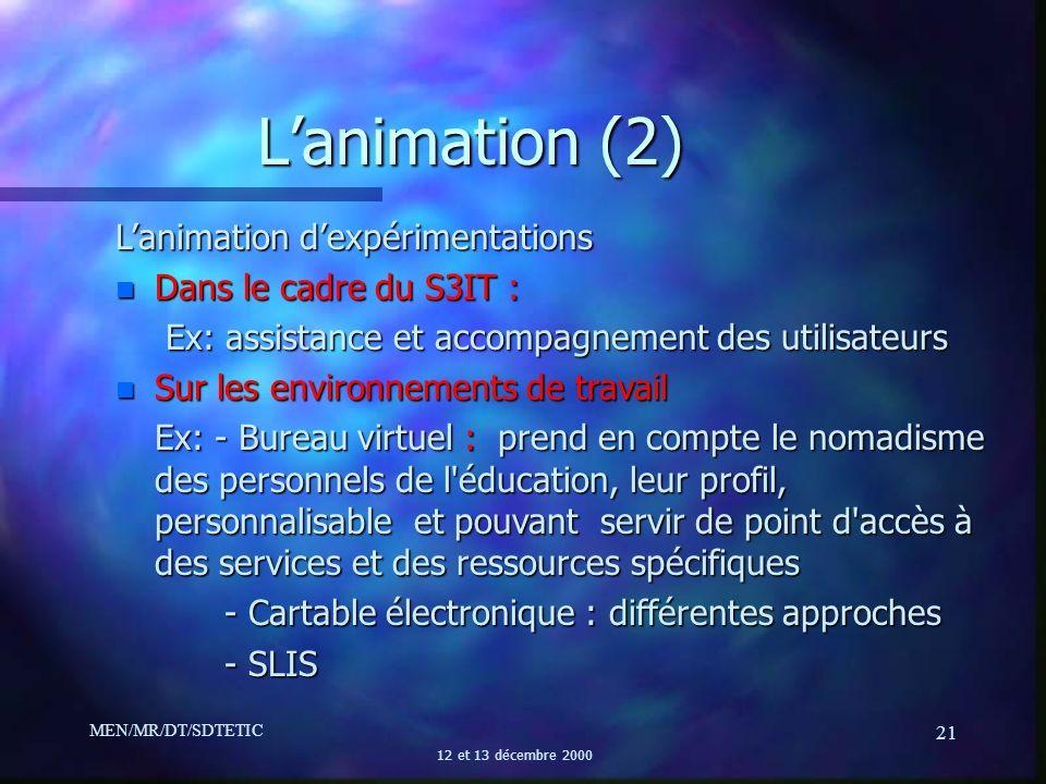 L'animation (2) L'animation d'expérimentations Dans le cadre du S3IT :