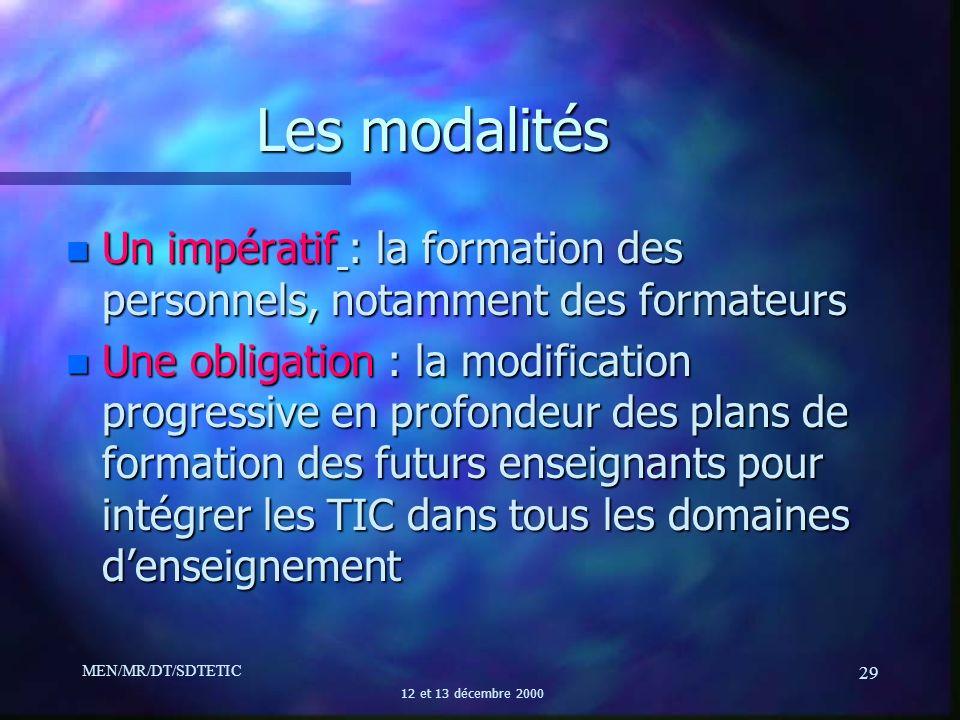 Les modalités Un impératif : la formation des personnels, notamment des formateurs.
