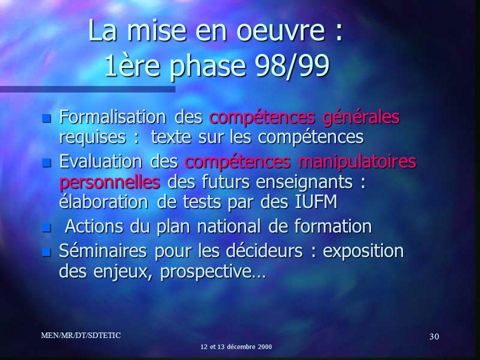 La mise en oeuvre : 1ère phase 98/99
