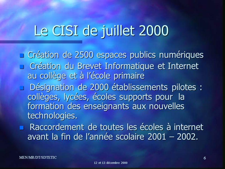 Le CISI de juillet 2000 Création de 2500 espaces publics numériques