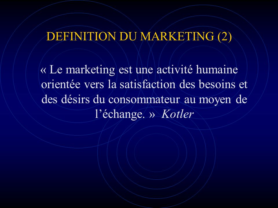 DEFINITION DU MARKETING (2)