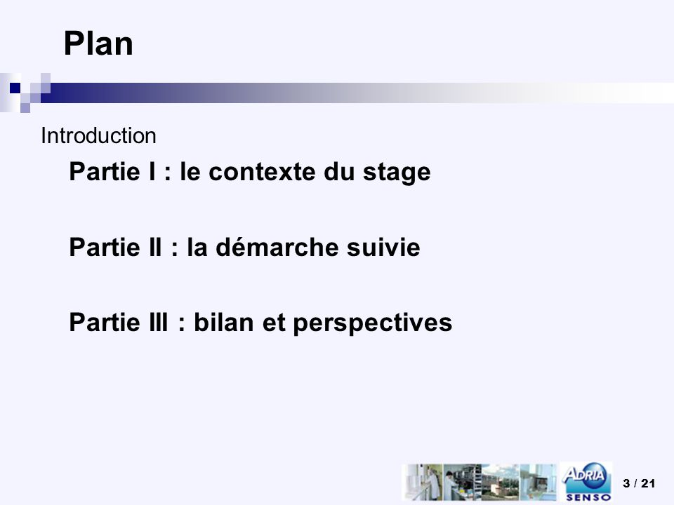 Plan Partie I : le contexte du stage Partie II : la démarche suivie