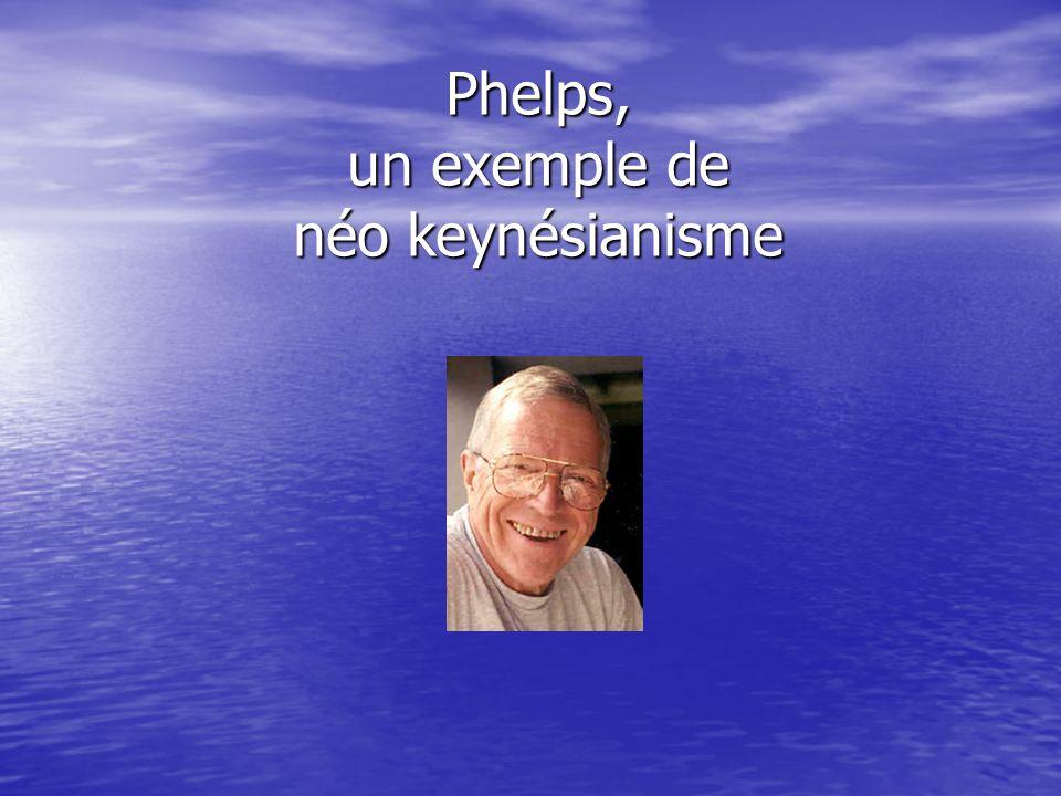 Phelps, un exemple de néo keynésianisme